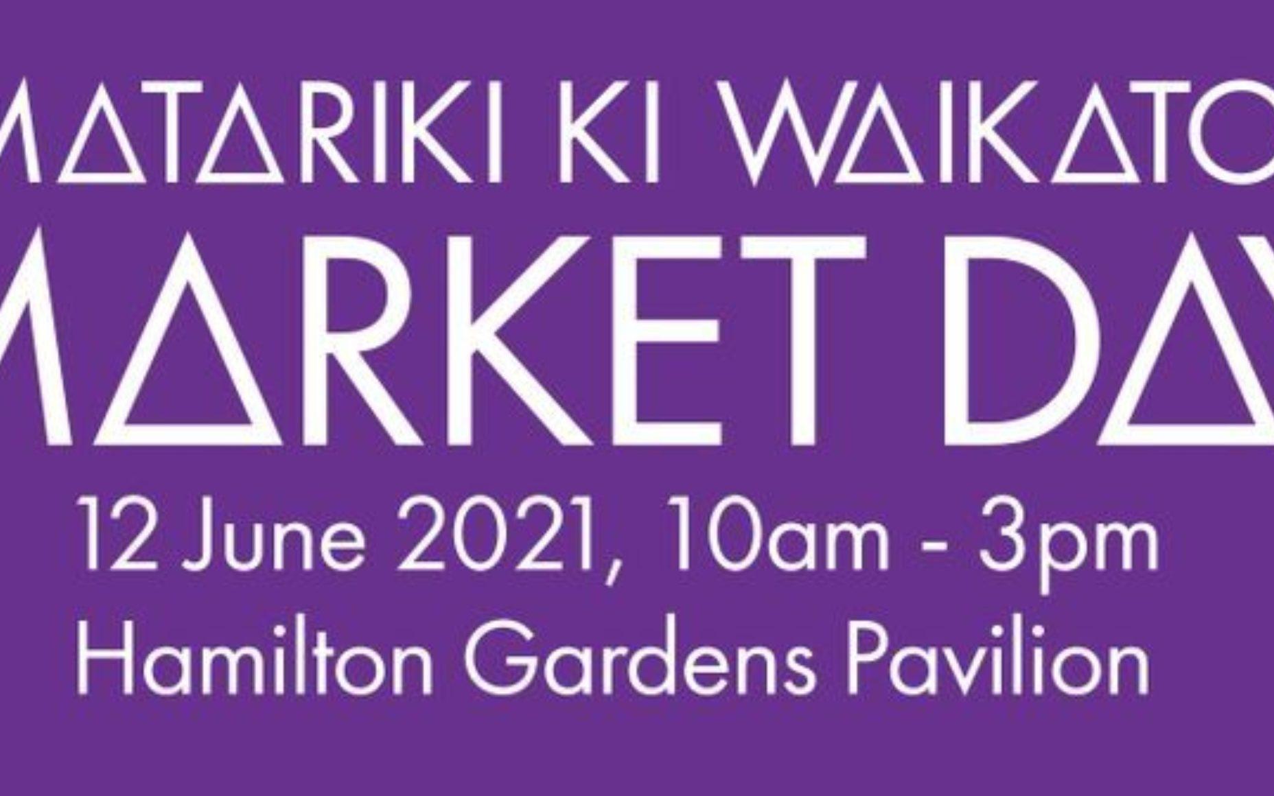Matariki Waikato Market Day