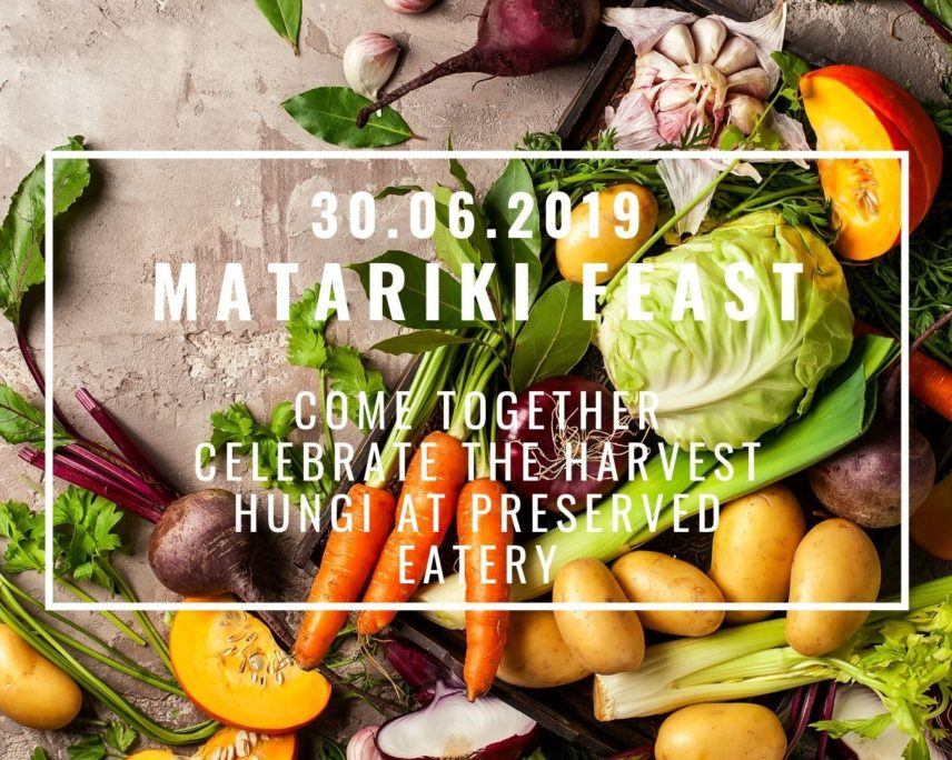 Matariki Feast at Preserved Eatery